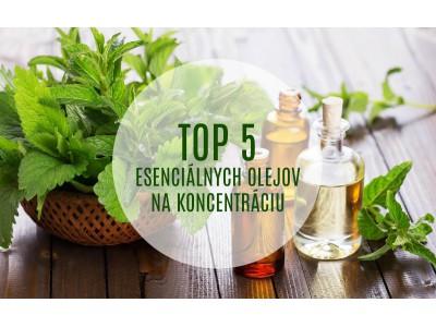 TOP 5 ESENCIÁLNYCH OLEJOV NA KONCENTRÁCIU